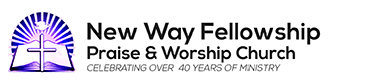 New Way Fellowship Praise & Worship Center